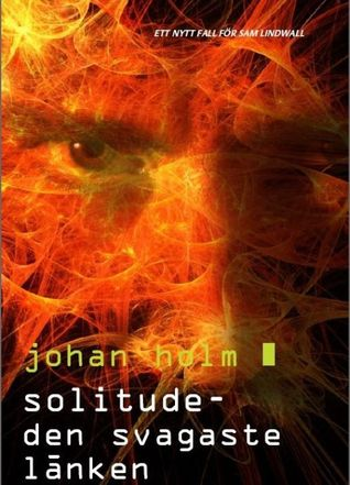 Solitude: den svagaste länken Johan Holm