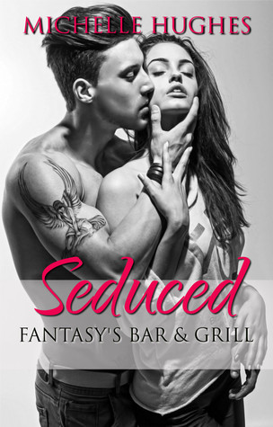 Seduced (Fantasy's Bar and Grill, #1)