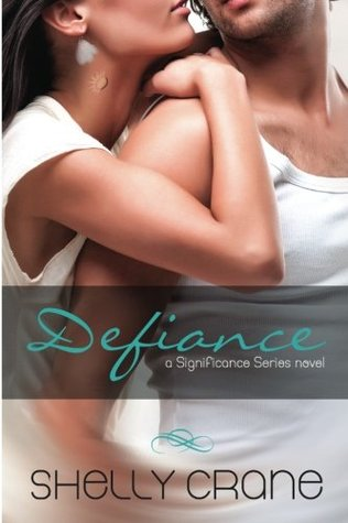 Defiance (Includes Reverence Novella) Significance #3 by Shelly Crane  - Shelly Crane