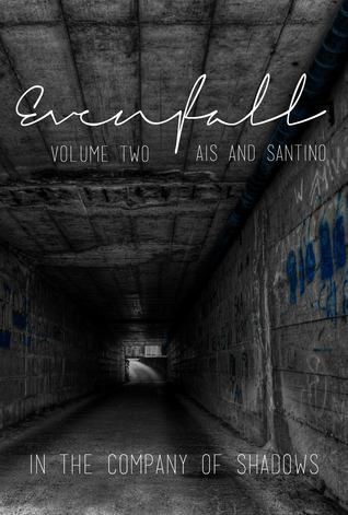 Evenfall: Volume 2: Director's Cut (In the Company of Shadows, #1 part #2)