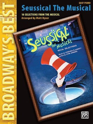 Broadways Best Seussical The Musical 10 Selections From The Musical Easy Piano  by  Matt Hyzer