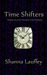 Time Shifters by Shanna Lauffey