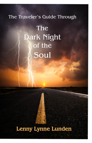 The Travelers Guide Through The Dark Night of the Soul Lenny Lynne Lunden