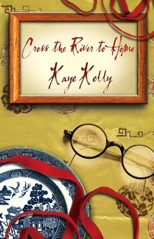Cross the River to Home  by  Kaye Kelly