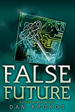 False Future (False Memory, #3)