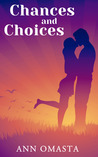 Chances and Choices (The Chances and Choices Duology #1-2)