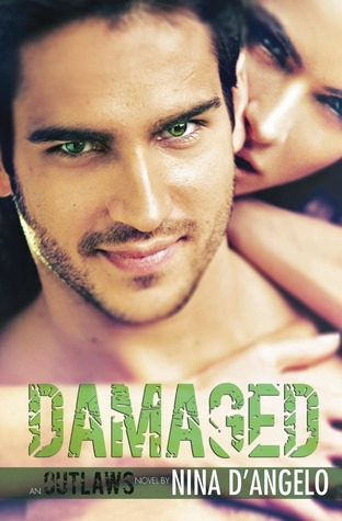 Damaged (Outlaws, #1)  by  Nina DAngelo