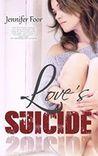 Love's Suicide (Love's Suicide, #1)