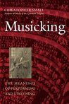 Musicking: The Meanings of Performing and Listening