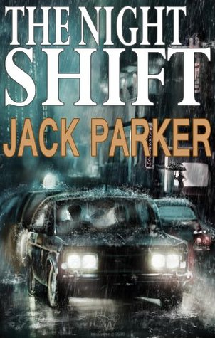 The Night Shift  by  Jack  Parker