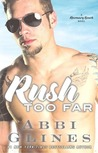 Rush Too Far (Too Far, #4)