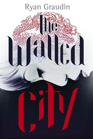 [Arc Review] The Walled City by Ryan Graudin