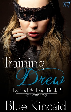 Training Drew (Twisted & Tied, #2)