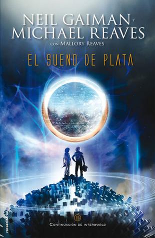 El sueño de plata (Interworld, #2)