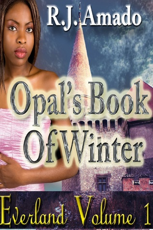Everland: Opals Book of Winter (Everland, #1)  by  R.J. Amado
