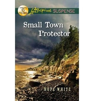 Small Town Protector Hope White