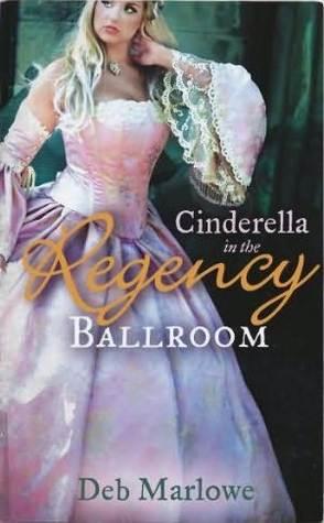 Cinderella in the Regency Ballroom Deb Marlowe