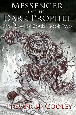 Messenger of the Dark Prophet (Bowl of Souls, Book 2) - Trevor H. Cooley