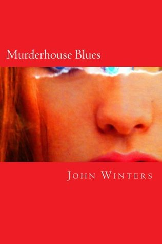 Murderhouse Blues John Winters