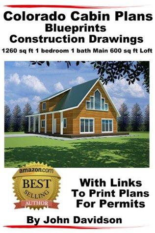 Colorado Cabin Plans Blueprints Construction Drawings 1260 sq ft 1 bedroom 1 bath main 600 sq ft loft  by  John Davidson