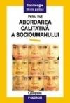 Abordarea calitativă a socioumanului: concepte şi metode Petru Iluț