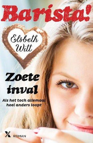 Zoete inval (Barista! #2) – Elsbeth Witt