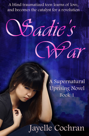Sadie's War : A Supernatural Uprising Novel