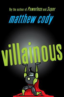 villainous by matthew cody