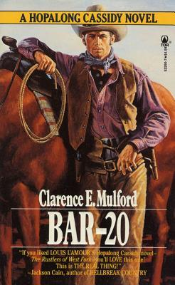 Bar-20: A Hopalong Cassidy Novel  by  Clarence E. Mulford