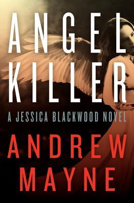 Angel Killer: A Jessica Blackwood Novel