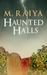 Haunted Halls by M. Raiya