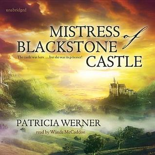 Mistress of Blackstone Castle  by  Patricia Werner