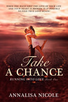 Take A Chance (Running Into Love, #1)