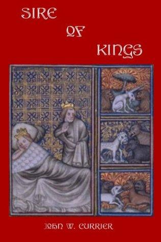 Sire of Kings John Currier