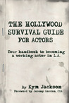The Hollywood Survival Guide For Actors