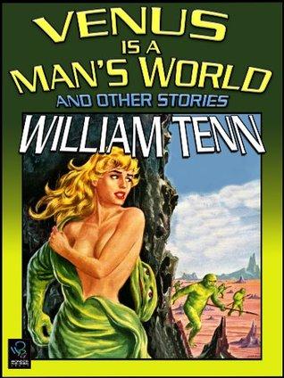 Venus is a Mans World  by  William Tenn