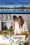 The Courage To Love (Love On The North Shore)