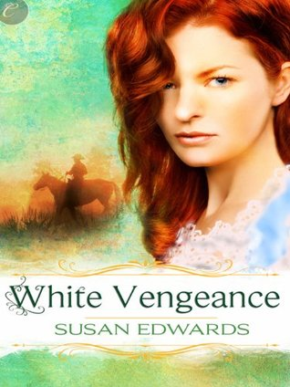 White Vengeance: Book Eleven of Susan Edwards White Series  by  Susan  Edwards
