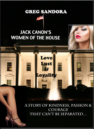 Jack Canon's Women of the House by Greg Sandora