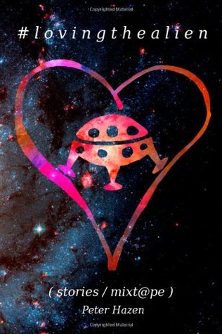 #Lovingthealien by Peter Hazen