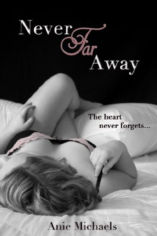 Never Far Away (The Never, #2) by Anie Michaels