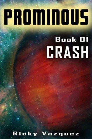 Promonius Book 1: Crash (Promonius Saga)  by  Ricky Vazquez