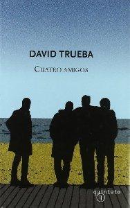 Cuatro amigos David Trueba