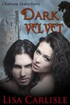Dark Velvet (Chateau Seductions, #1)