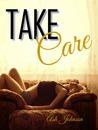 Take Care (Take #1)