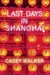 Last Days in Shanghai: A Novel