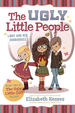 The Ugly Little People: Libby and her Oddbuddies  by  Elizabeth Kesses