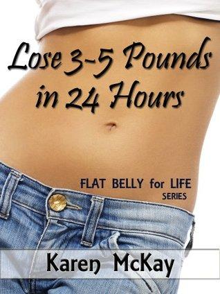 Lose 3-5 Pounds in 24 Hours Karen McKay