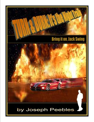 Turn & Burn: Its the Night Train.  Bring it on, Jack Swing Joseph Peebles