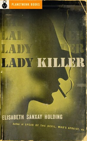 Lady Killer by Elisabeth Sanxay Holding